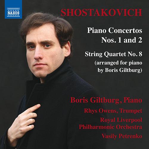 肖斯塔科维奇:钢琴协奏曲No.1&2/弦乐四重奏No.8 (钢琴改编),Boris Giltburg