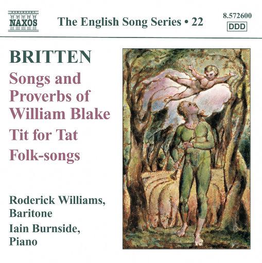 布里顿:Songs and Proverbs of William Blake/Tit for Tat,Iain Burnside/Roderick Williams