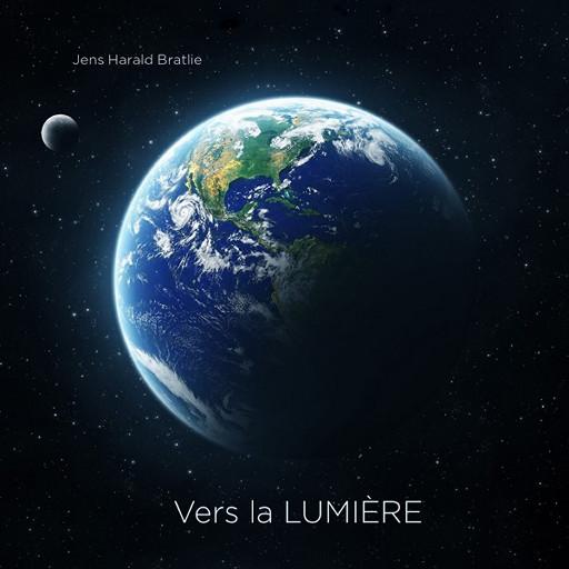 Vers la LUMIÈRE,Jens Harald Bratlie/David Bratlie