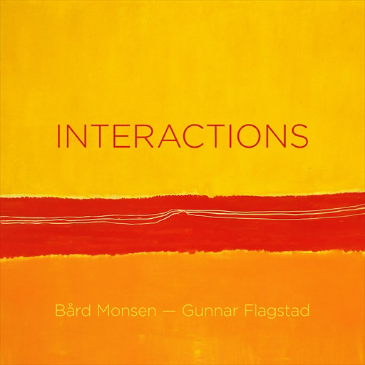 INTERACTIONS,Bård Monsen/Gunnar Flagstad