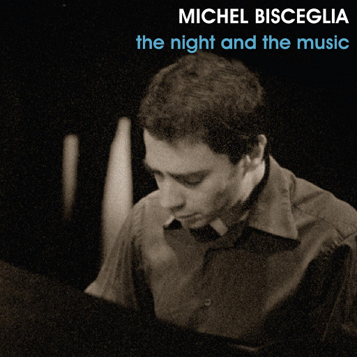 The night and the music,Michel Bisceglia