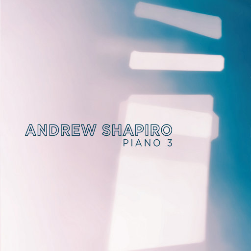 Piano 3,Andrew Shapiro